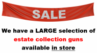 <MARQUEE WIDTH=100%><font color=#FF0000 font size=4><b> ESTATE GUN COLLECTION AVAILABLE</b></font></MARQUEE>