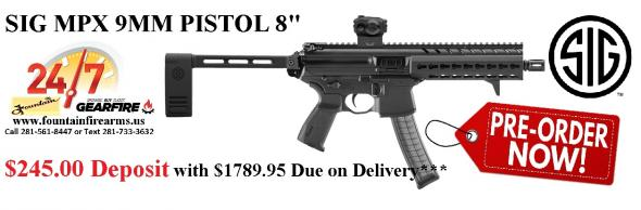 PO DEPOSIT ONLY: MEGA HOT 2020!!! SIG MPX PISTOL 9MM 8' KM 30+1 PSB